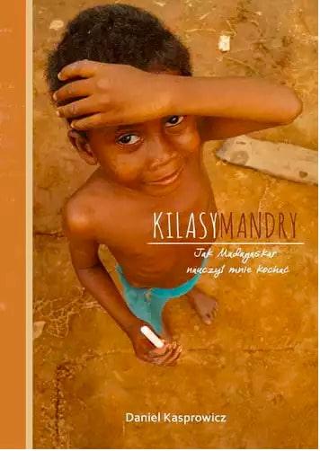 Kilasymandry Jak Madagaskar nauczył mnie kochać - Daniel Kasprowicz